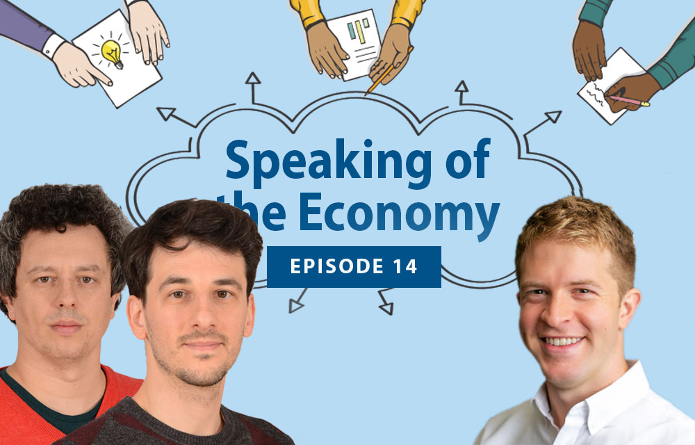 Speaking of the Economy - Nicholas Trachter, Marios Karabarbounis, Adam Blandin